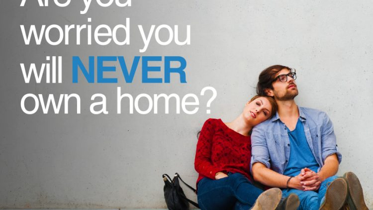 Are you worried you will NEVER own a home?