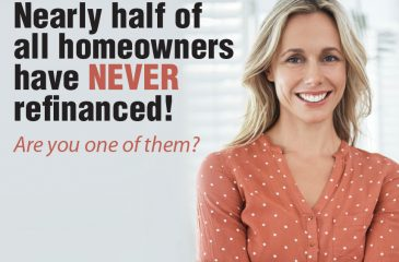 Nearly half of all homeowners have NEVER refinanced!