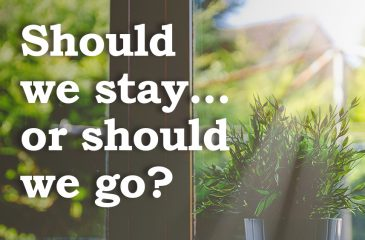 Should we stay…or should we go?