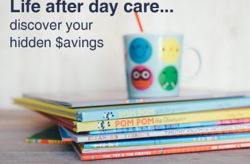 Life after day care…discover your hidden $avings